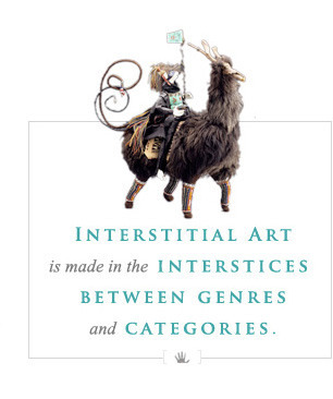 Interstitial Art is made in the interstices between genres and categories.